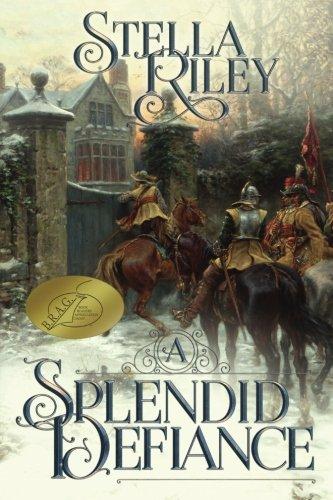 9781499262599: A Splendid Defiance (Roundheads & Cavaliers) (Volume 1)