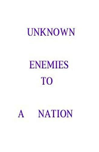 9781499264173: Unknown enemies to a nation: people, places and things can be destructive. (none)