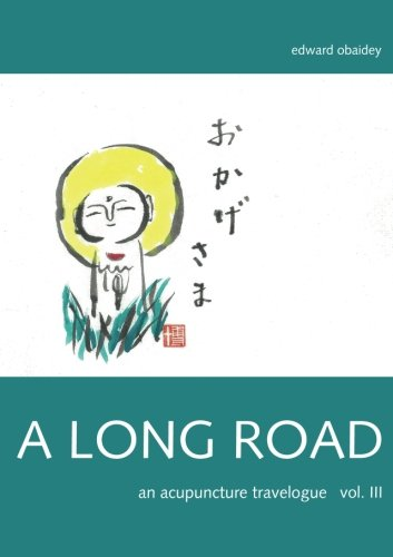 9781499267273: A Long Road (Volume III): An Acupuncture Travelogue