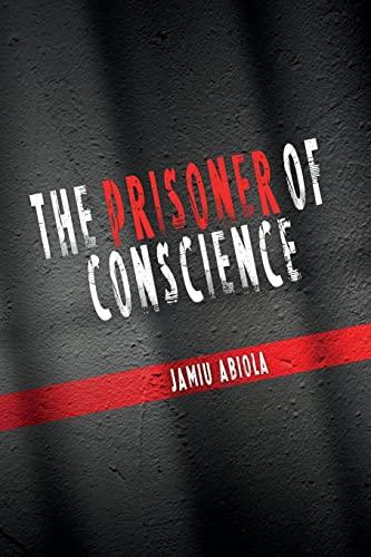 9781499270006: The Prisoner of Conscience