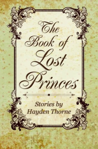 The Book of Lost Princes: Thorne, Hayden