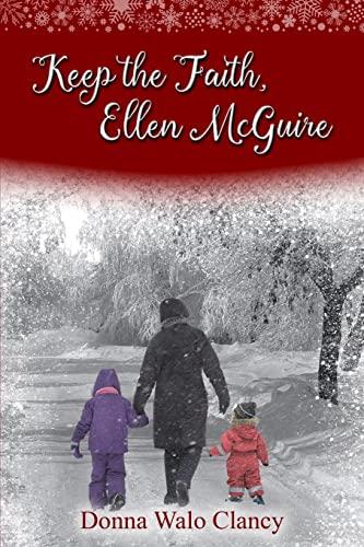 Keep the Faith, Ellen McGuire: Walo-Clancy, Donna L.