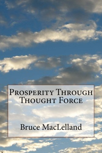 9781499279498: Prosperity Through Thought Force