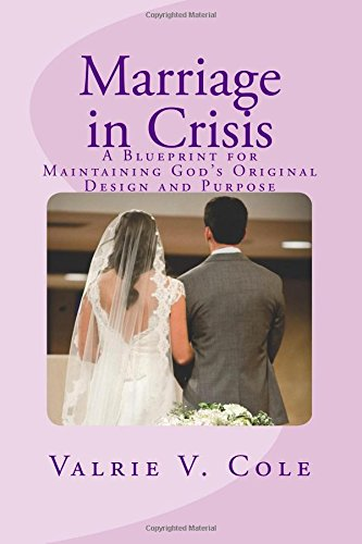 9781499282818: Marriage in Crisis: A Blueprint for Maintaining God's Original Design and Purpose