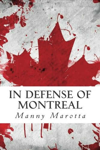 9781499282856: In Defense of Montreal