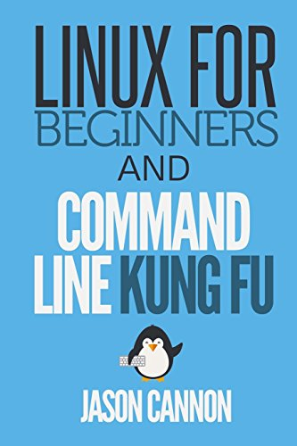 9781499284973: Linux for Beginners and Command Line Kung Fu