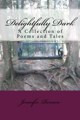 9781499285437: Delightfully Dark: A Collection of Poems and Tales