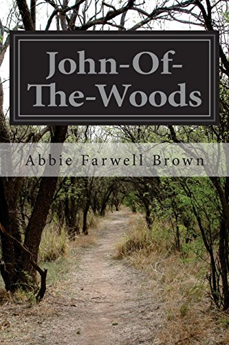 John-Of-The-Woods: Brown, Abbie Farwell