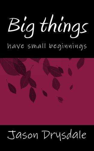 9781499288933: Big things have small beginnings