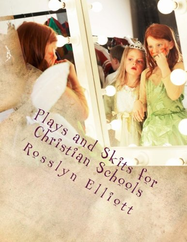 9781499289015: Plays and Skits for Christian Schools: 12 Dramas for Christian Children and Youth Ministry