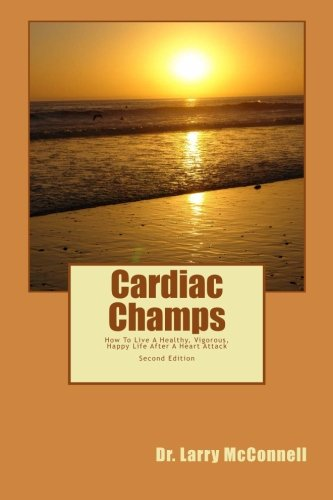 9781499290578: Cardiac Champs: How To Live A Healthy, Vigorous, Happy Life After A Heart Attack
