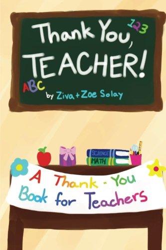 Thank You, Teacher!: A Thank You Gift Book for Teachers: Ziva Solay