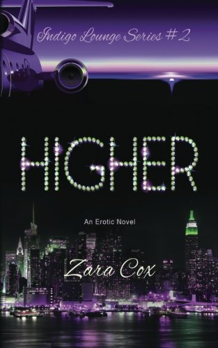 9781499293128: HIGHER (The Indigo Lounge Series #2): The Indigo Lounge Series #2 (Volume 2)