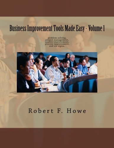 9781499294286: Business Improvement Tools Made Easy: Volume 1