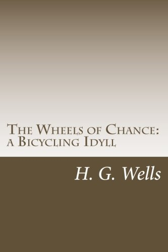 9781499295542: The Wheels of Chance: a Bicycling Idyll
