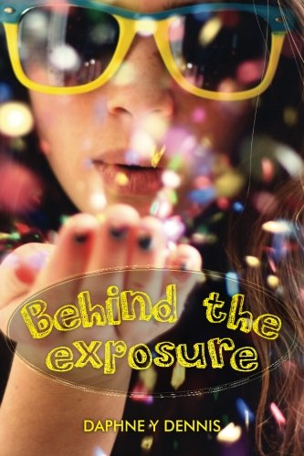 Behind the exposure (Volume 1): Dennis, Ms Daphne Y