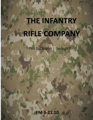 9781499297485: The Infantry Rifle Company: FM 3-21.10 (U.S. Army Field Manuals)