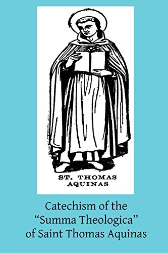 9781499297614: Catechism of the Summa Theologica of Saint Thomas Aquinas: For the Use of the Faithful