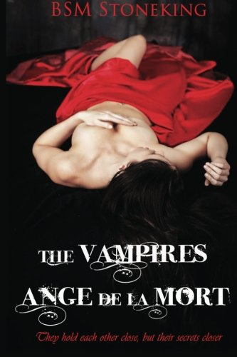 The Vampires Ange De La Mort (Volume 1): Stoneking, bsm; Stoneking, bsm