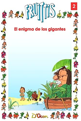 9781499298529: El enigma de los gigantes (Fruittis) (Volume 2) (Spanish Edition)