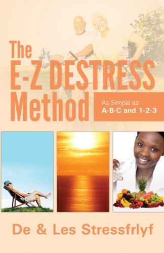 9781499298543: The E-Z Destress Method as simple as ABC and 123