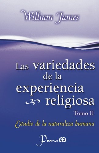 9781499300352: Las Variedades de la experiencia religiosa: Estudio de la naturaleza humana (Volume 2) (Spanish Edition)