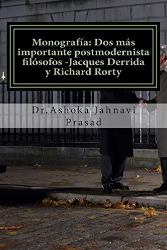 9781499302394: Monografía: Dos más importante postmodernista filósofos -Jacques Derrida y Richard Rorty