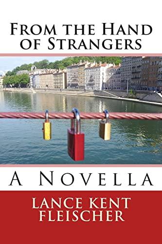 From the Hand of Strangers: Lance Kent Fleischer