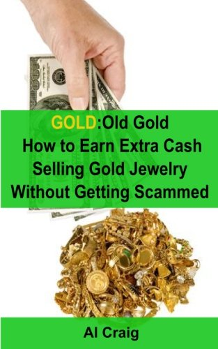 9781499308631: GOLD: Old Gold, How to Earn Extra Cash Selling Gold Jewelry Without Getting Scammed