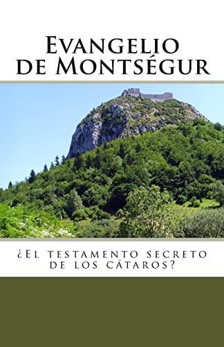 Evangelio de Montsegur: El testamento secreto de los cataros (Spanish Edition): de Armas, Emilio