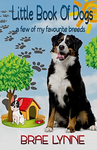 Little Book of Dogs: . a few of my favourite breeds: Brae Lynne