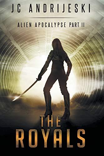 9781499309645: The Royals: Alien Apocalypse Part II (Volume 2)