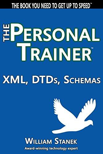 XML, DTDs, Schemas: The Personal Trainer: Stanek, William