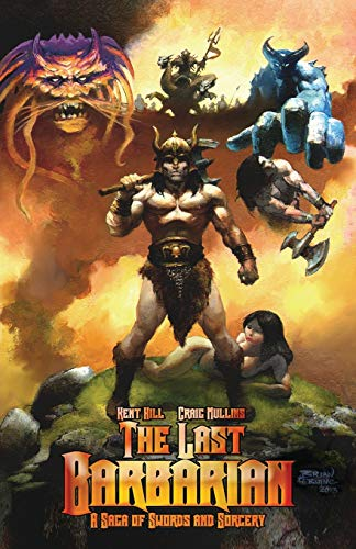 9781499311891: The Last Barbarian: A Saga of Swords and Sorcery