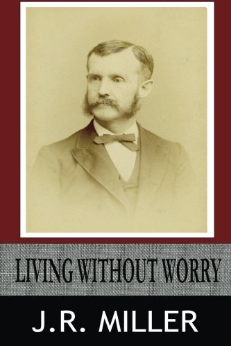 Living Without Worry: J.R. Miller