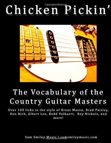 9781499312461: Chicken Pickin': The Vocabulary of the Country Guitar Masters