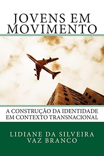Jovens em Movimento: A Construção da Identidade: Branco, Lidiane da
