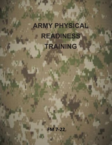 9781499314885: Army Physical Readiness Training: FM 7-22 (U.S. Army Field Manual)
