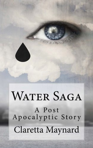 9781499316865: Water Saga: A Post Apocalyptic Story (Volume 1)