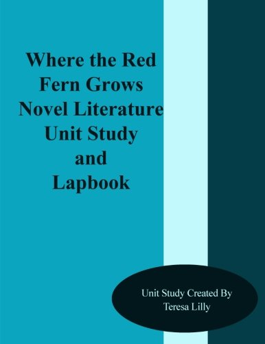9781499317336: Where the Red Fern Grows Novel Literature Unit Study and Lapbook