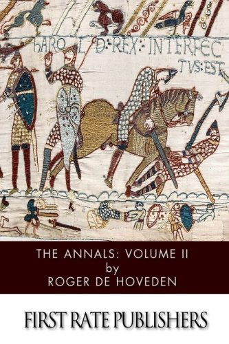 9781499319958: The Annals: Volume II: Comprising the History of England and Of Other Countries of Europe from A.D. 732 to A.D. 1201.