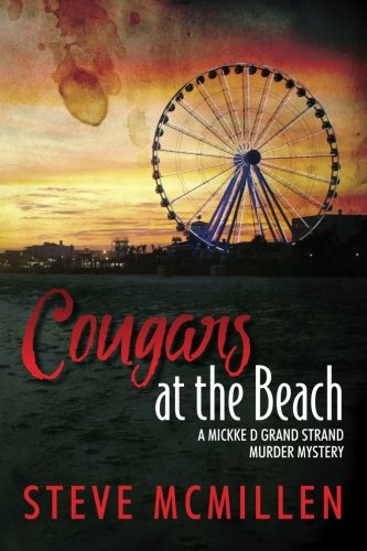 9781499320329: Cougars at the Beach: A Mickke D Grand Strand Murder Mystery