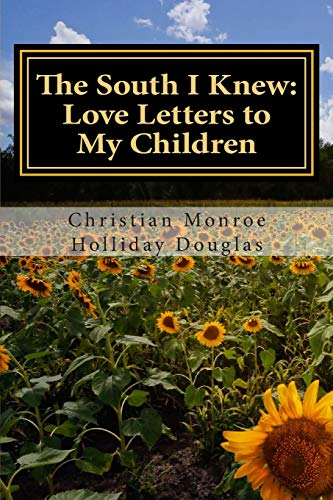 9781499320794: The South I Knew: Love Letters to My Children