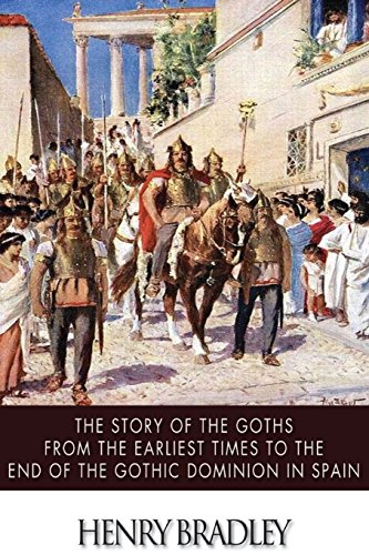 9781499321531: The Story of the Goths from the Earliest Times to the End of the Gothic Dominion