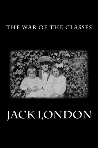 9781499321715: The War of the Classes