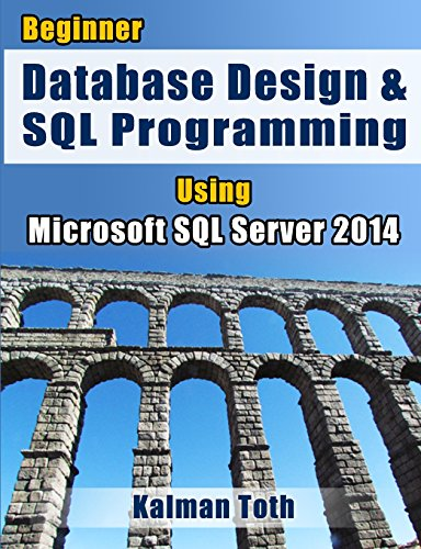 9781499321739: Beginner Database Design & SQL Programming Using Microsoft SQL Server 2014