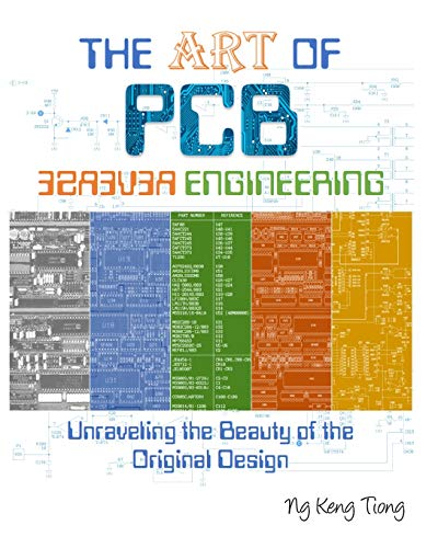 9781499323443: The Art of PCB Reverse Engineering: Unravelling the Beauty of the Original Design