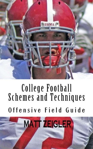 9781499324266: College Football Schemes and Techniques: Offensive Field Guide