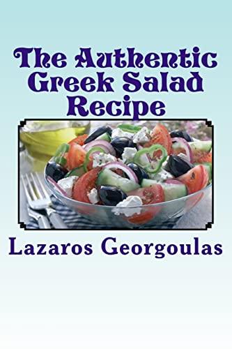 9781499325096: The Authentic Greek Salad Recipe: As Seen In Verified Greek Restaurants