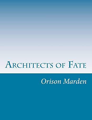 Architects of Fate (Paperback): Orison Swett Marden